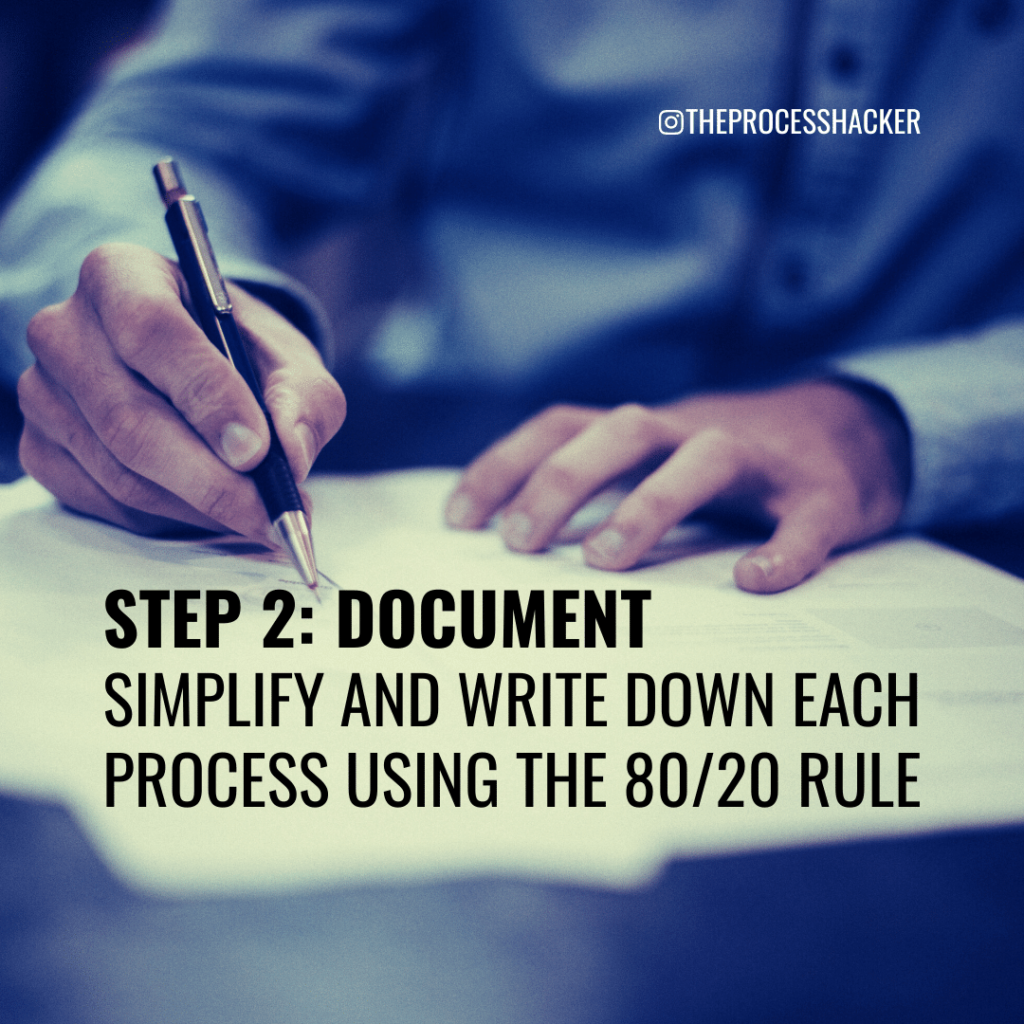 document and simply your core processes using the 80/20 rule