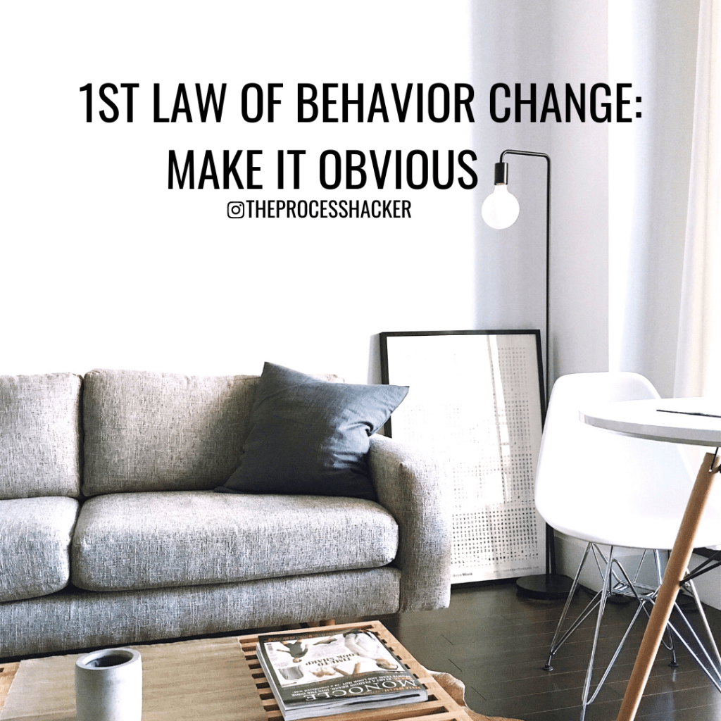 first law of behavior change: make it obvious