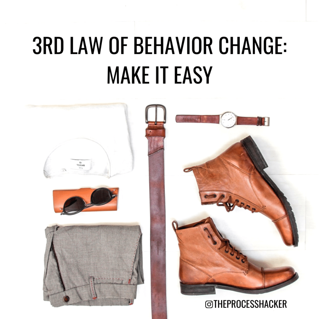 third law of behavior change: make it easy