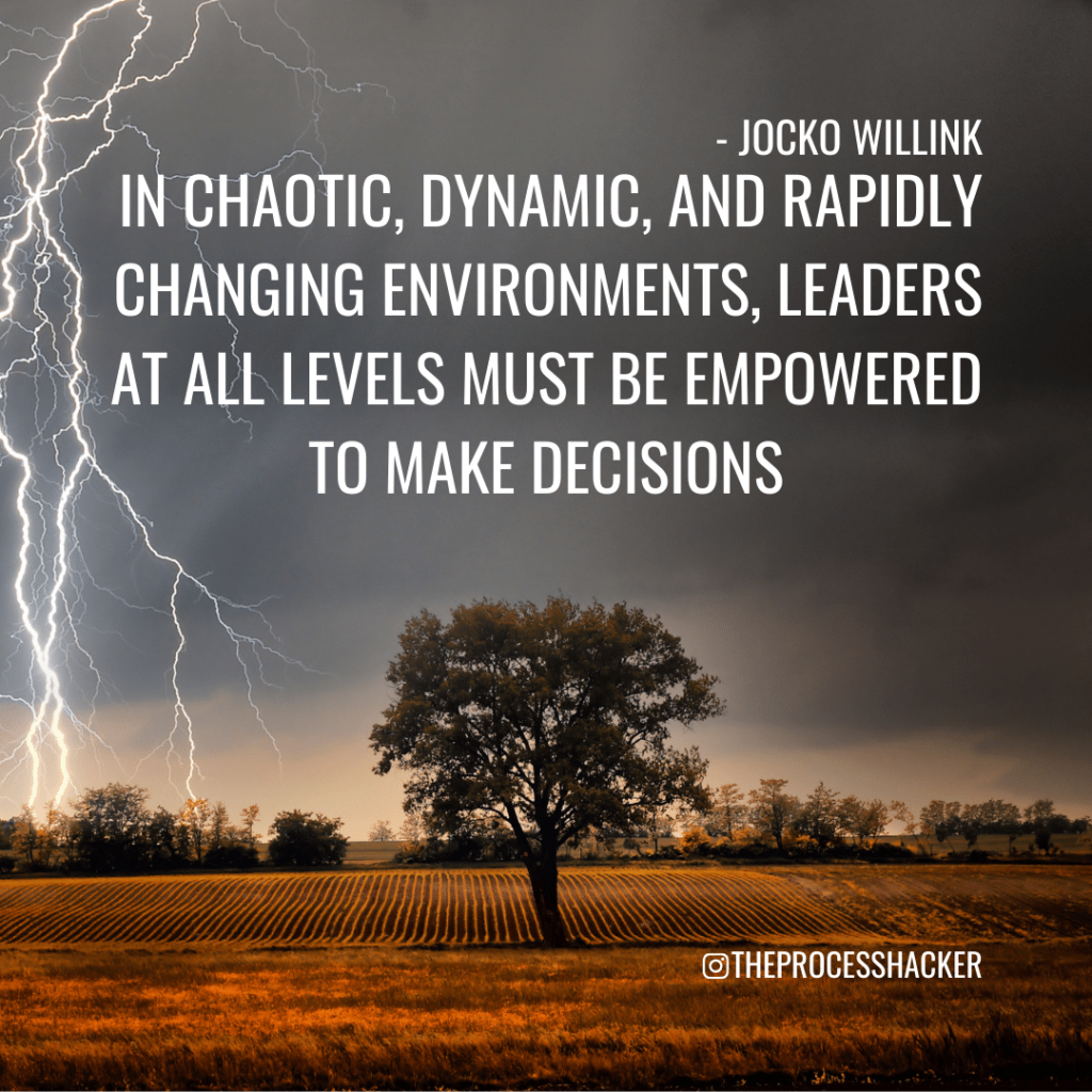 """Jocko Willink Quote: """"In chaotic, dynamic, and rapidly changing environments, leaders at all levels must be empowered to make decisions. Decentralized Command is a key component to victory."""""""